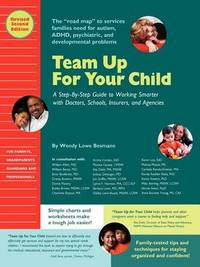 Team Up for Your Child: A Step-By-Step Guide to Working Smarter with Doctors, Schools, Insurers, and Agencies by Wendy L Besmann