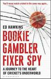 Bookie Gambler Fixer Spy by Ed Hawkins