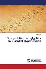 Study of Dermatoglyphics in Essential Hypertension by C S Vidya