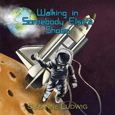 Walking in Somebody Else's Shoes by Suzanne Ludwig