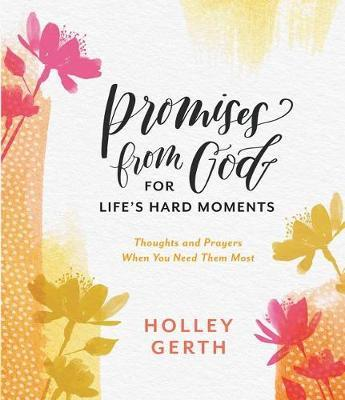 Promises from God for Life's Hard Moments by Holley Gerth image