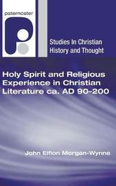 Holy Spirit and Religious Experience in Christian Literature Ca. Ad 90-200 by John Eifion Morgan-Wynne image