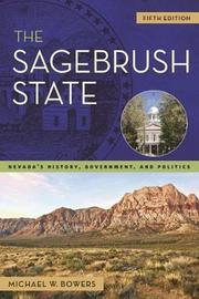 The Sagebrush State by Michael W. Bowers image