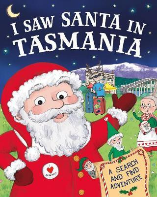 I Saw Santa in Tasmania by J D Green