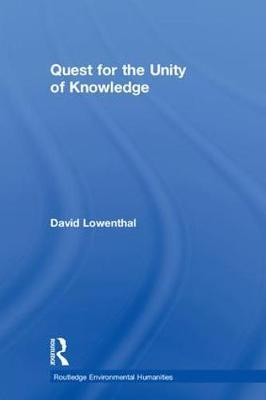 Quest for the Unity of Knowledge by David Lowenthal image