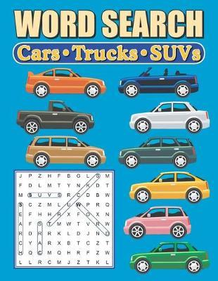 Word Search Cars - Trucks - SUVs by Greater Heights Publishing