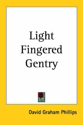 Light Fingered Gentry by David Graham Phillips image
