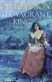 The Vagrant King by E.V. Thompson image