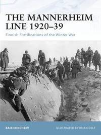 The Mannerheim Line 1920-39 by Bair Irincheev