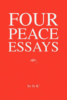 Four Peace Essays by So Te K'
