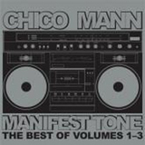 Manifest Tone The Best of Volumes 1-3 by Chico Mann