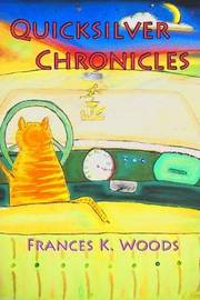 Quicksilver Chronicles by Frances K. Woods