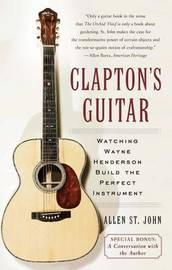 Clapton's Guitar by Allen St.John