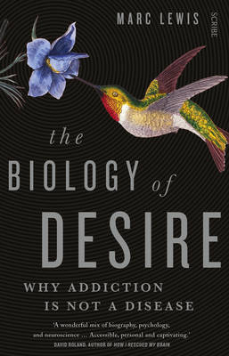 The Biology of Desire by Marc Lewis