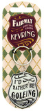 Fairway Golf: I'd Rather Be Golfing - Key Ring