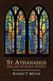 St. Athanasius: The Life of St. Anthony by Athanasius