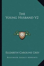 The Young Husband V2 by Elizabeth Caroline Grey