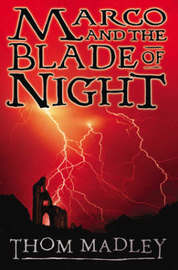 Marco and the Blade of Night by Thom Madley image