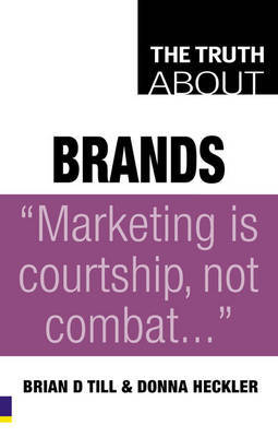 Truth About Brands by Brian D Till