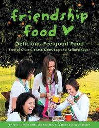 Friendship Food by Felicity Philp