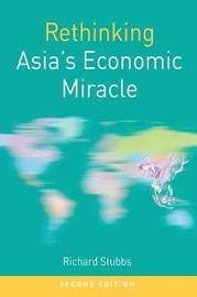 Rethinking Asia's Economic Miracle by Richard Stubbs image