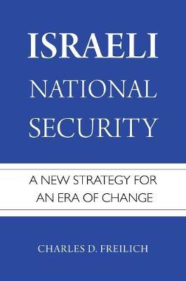 Israeli National Security by Charles D Freilich