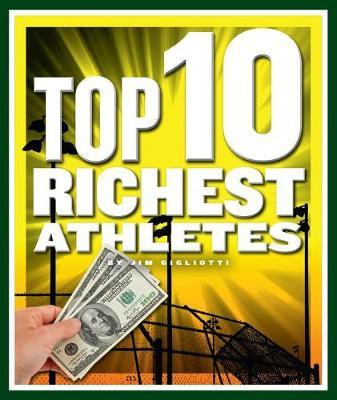 Top 10 Richest Athletes by Jim Gigliotti