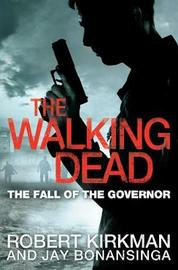 The Fall of the Governor Part One by Robert Kirkman