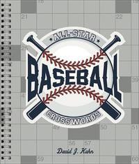 All-Star Baseball Crosswords by David J Kahn