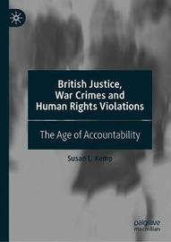 British Justice, War Crimes and Human Rights Violations by Susan L. Kemp