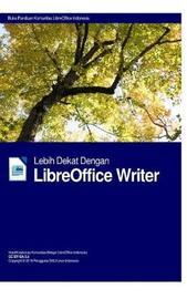Lebih Dekat Dengan LibreOffice Writer Hardcover Edition by Libreoffice Indonesia Group