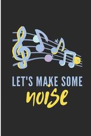 Let's Make Some Noise by Debby Prints