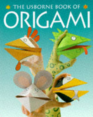 Usborne Book of Origami by Kate Needham image