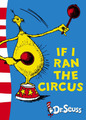 If I Ran the Circus: Yellow Back Book by Dr Seuss