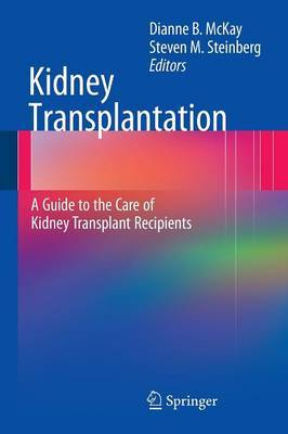 Kidney Transplantation: A Guide to the Care of Kidney Transplant Recipients