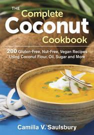The Complete Coconut Cookbook by Camilla V Saulsbury