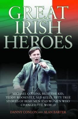 Great Irish Heroes by Danny Conlon