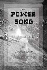 The Power of Song by Guntis Smidchens