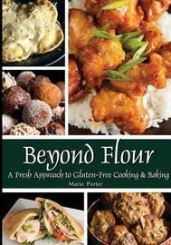 Beyond Flour by Marie Porter