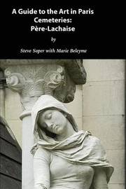 Guide to the Art in Paris Cemeteries by Steve Soper image