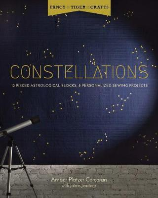 Fancy Tiger Crafts: Constellations by Amber Platzer Corcoran