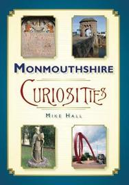 Monmouthshire Curiosities by Mike Hall image
