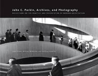 John C. Parkin, Archives and Photography by Linda Fraser