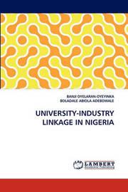University-Industry Linkage in Nigeria by Banji Oyelaran-Oyeyinka