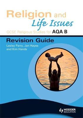 GCSE Religious Studies for AQA B: Religion and Life Issues Revision Guide by Lesley Parry image
