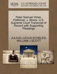 Peter Samuel Vriner, Petitioner, V. Illinois. U.S. Supreme Court Transcript of Record with Supporting Pleadings by Julius Lucius Echeles