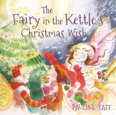 The Fairy in the Kettle's Christmas Wish by Pauline Tait image