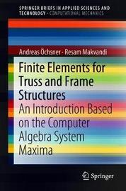 Finite Elements for Truss and Frame Structures by Andreas Oechsner