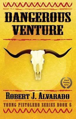 Dangerous Venture by Robert J. Alvarado image