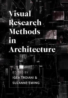Visual Research Methods in Architecture